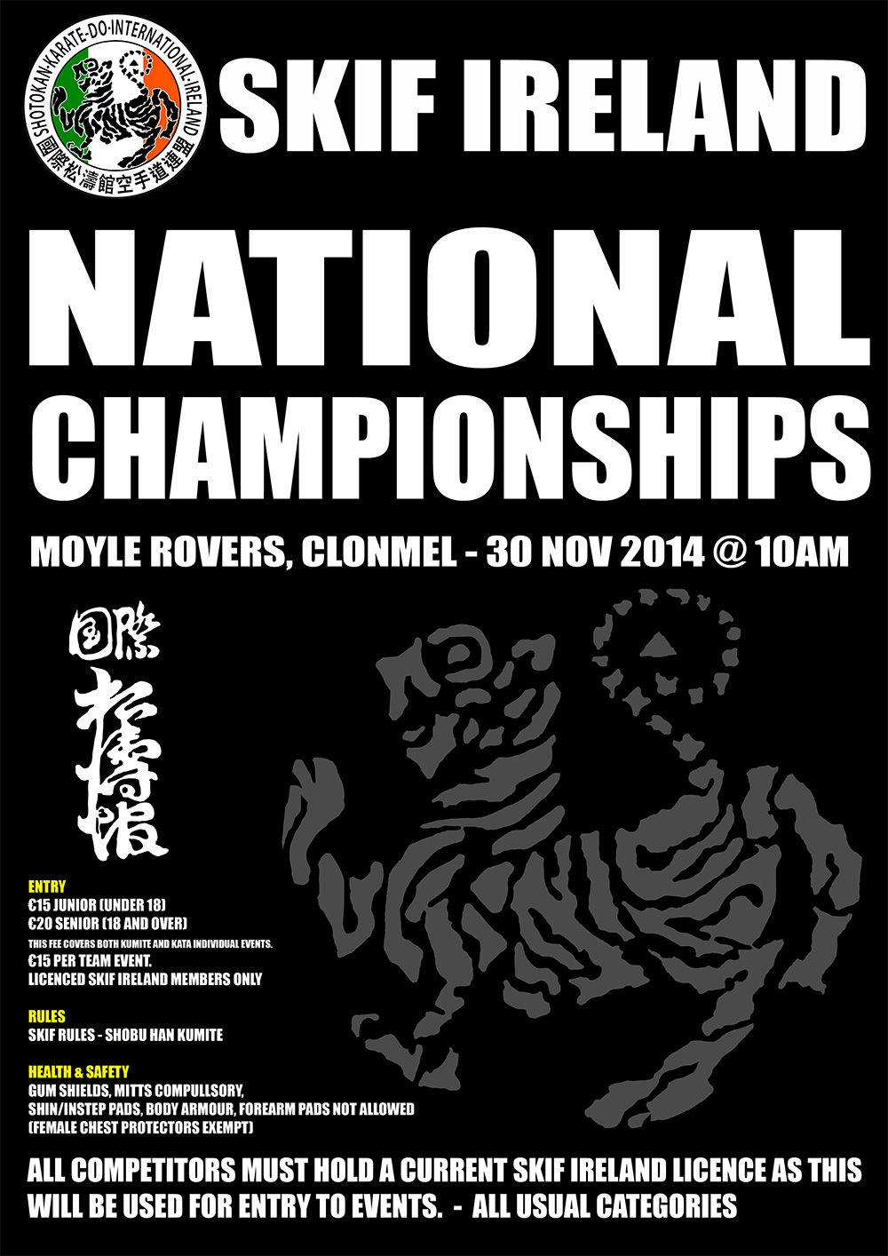 The SKIF Ireland National Championships 2014 will take place in Moyle Rovers GAA on November 30th 2014